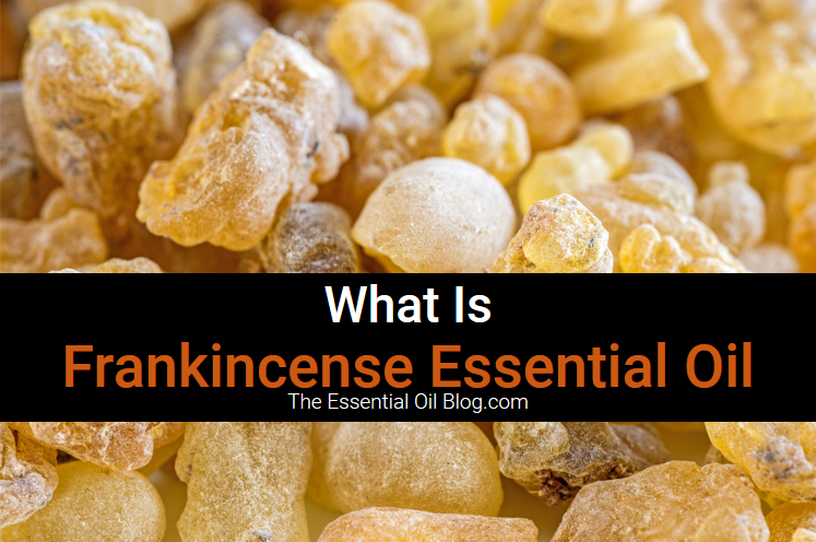 What Is Frankincense Essential Oil